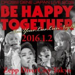CROSS GENE、「 JAPAN LIVE 2016 BE HAPPY TOGETHER ~New Year Luv Luv Night~」各プレイガイド先行販売決定!